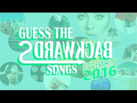 GUESS THE BACKWARDS SONGS-Best of 2016