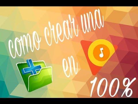 como crear una carpeta en google play music 100% 2017