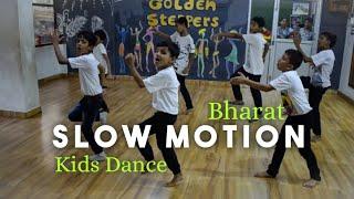 Slow Motion | Bharat | kids Dance choreography | Amar | Golden Steppers