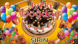 İyi ki Doğdun - ŞİRİN - Tüm İsimlere Doğum Günü Şarkısı