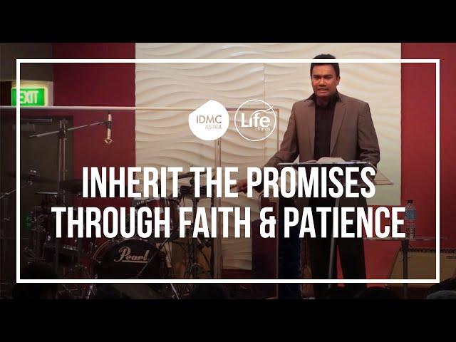 Inherit the Promises Through Faith & Patience | Rev Paul Jeyachandran