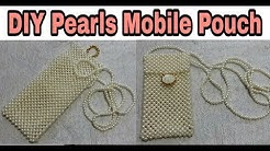 107. DIY Pearls Mobile Pouch | Beaded Mobile Clutch | Pearls Mobile Cover