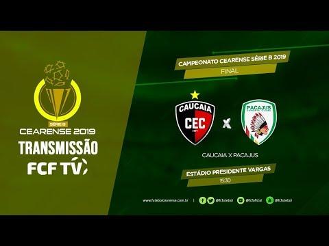 CAMPEONATO CEARENSE SÉRIE B - FINAL - CAUCAIA X PACAJUS  - 20/06/2019