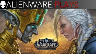 Alienware Plays WoW: Battle for Azeroth - Gameplay on Aurora Gaming PC (1080 Ti)