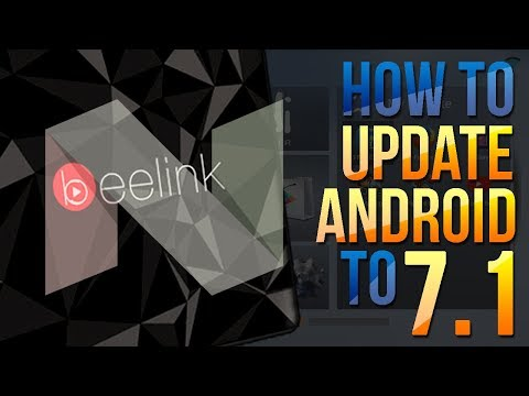 ANDROID UPDATE TUTORIAL! HOW TO UPDATE TO ANDROID NOUGAT - BEELINK GT1