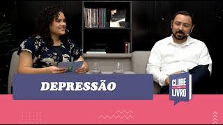 Depressão | Clube do Livro | Episódio  15 | IPP TV