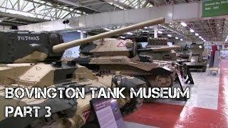 Bovington Tank Museum Revisited - Part 3
