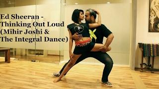 Thinking Out Loud - Ed Sheeran (Mihir Joshi & The Integral Dance - #DanceandMusic Cover)