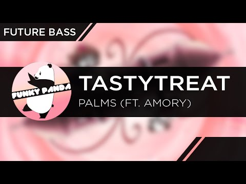FutureBASS || TastyTreat - Palms (feat. Amory)