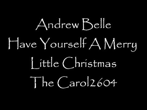 Andrew belle have yourself a merry little christmas lyrics have yourself a merry little christmas solutioingenieria Choice Image