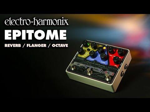 Electro-Harmonix Epitome Pedal Demo