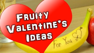 Fruity Valentines Day Ideas For Her/Him