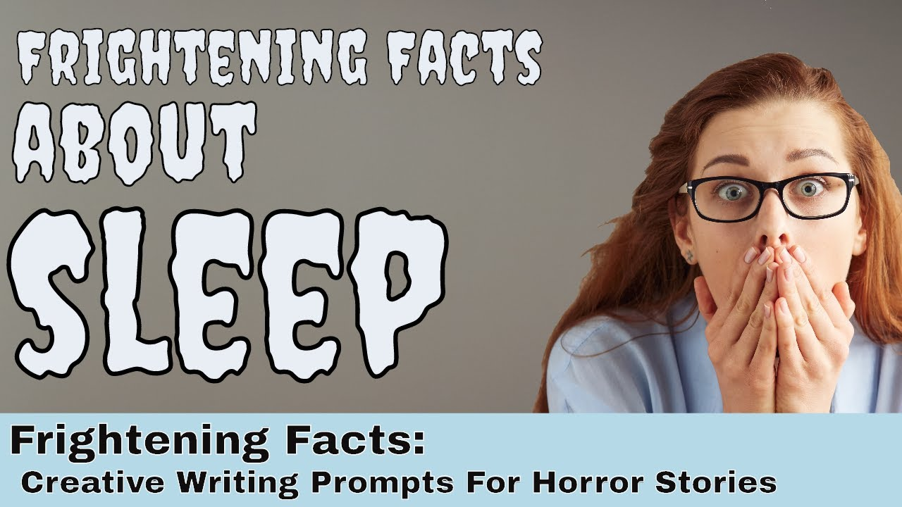 creepy facts about sleep creative writing prompts for horror creepy facts about sleep creative writing prompts for horror stories scary stories