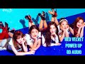 【Red Velvet 레드벨벳 - Power Up】 【AUDIO 8D USE HEADPHONE】