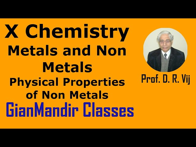 X Chemistry | Metals and Non-Metals | Physical Properties of Non-Metals by Gaurav Sir