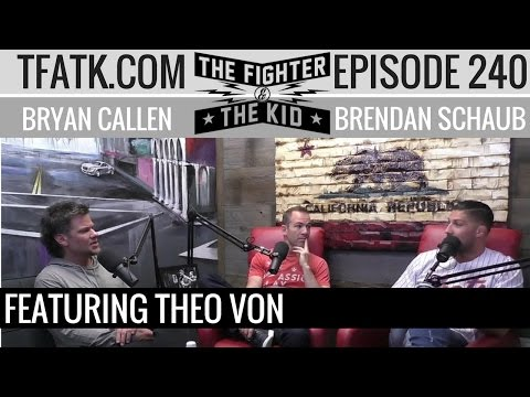 The Fighter and The Kid - Episode 240: Theo Von