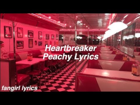 Heartbreaker || Peachy Lyrics