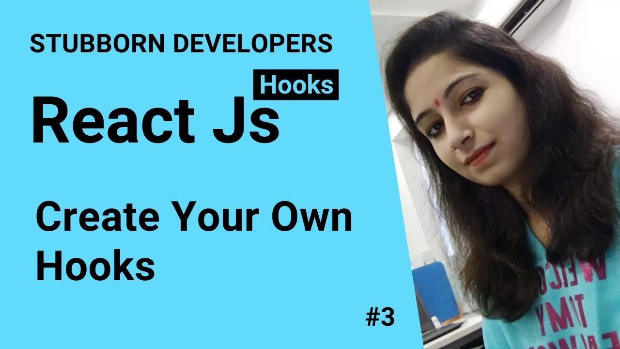 Custom Hooks in React js   Building Own Hooks in React.js in Hindi 2021