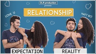 Relationship: Expectation Vs Reality  || DLR Production