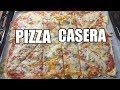 Como hacer PIZZA casera y MASA para pizza