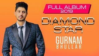 Diamond Star - Gurnam Bhullar | Full Album | New Punjabi Song | Latest Punjabi Song 2019 | Gabruu