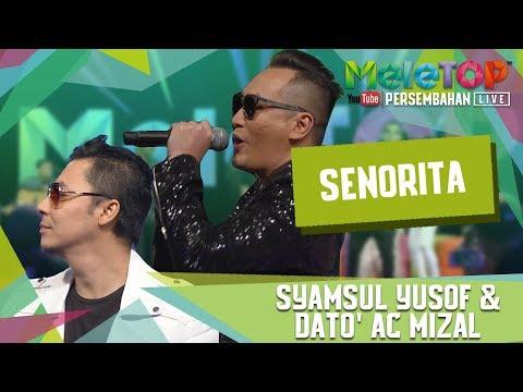 Senorita - Dato' AC Mizal & Syamsul Yusof (Persembahan LIVE MeleTOP)