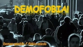 DEMOFOBIA - MIEDO A ESTAR ENTRE LAS MULTITUDES   FobiCiencia