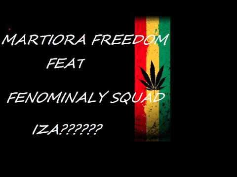 MARTIORA FREEDOM FEAT FM SQUAD IZA