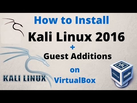 How to Install Kali Linux 2016+Guest Additions on VirtualBox Step byStep and explanation Tutorial HD