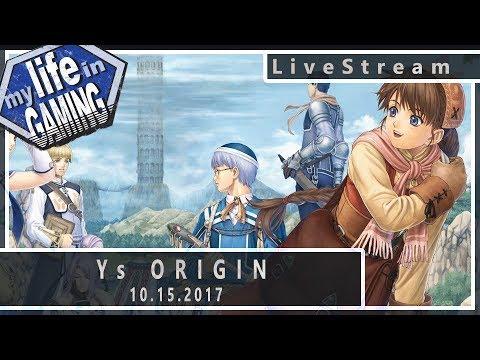 Ys Origin (w/GameSack) 10.15.2017 :: LiveStream - Ys Origin (w/GameSack) 10.15.2017 :: LiveStream