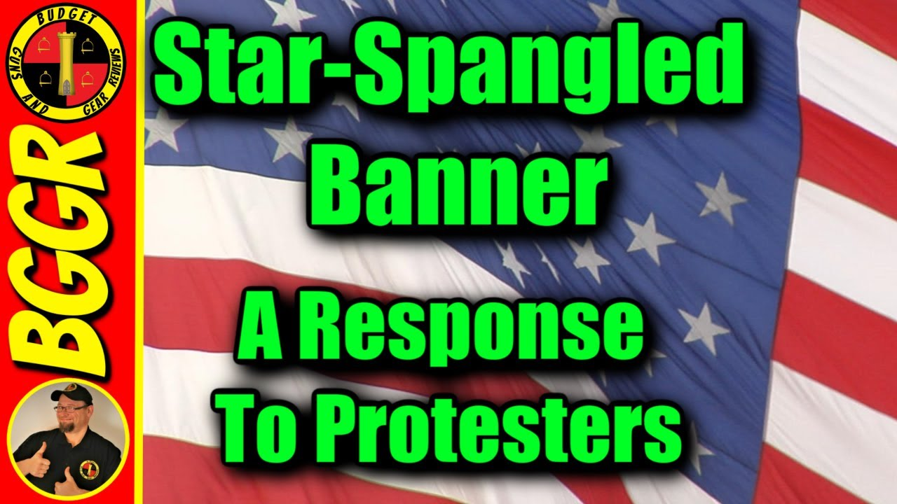 The Star-Spangled Banner- A Response To Protesters