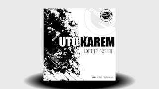 Uto Karem - Deep Inside (Original Mix) [Agile Recordings]