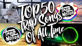 TOP 50 Most Popular Trap Songs of All Time (Updated in 2017)