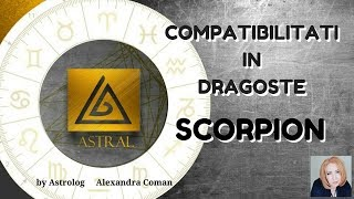 SCORPION - COMPATIBILITATI IN DRAGOSTE - by Astrolog Alexandra Coman