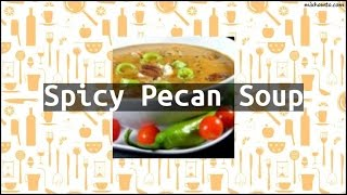 Recipe Spicy Pecan Soup