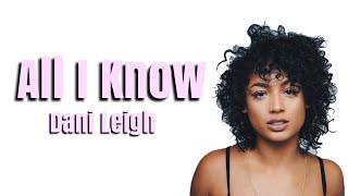 DaniLeigh - All I Know ft. Kes (Lyrics)
