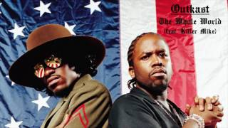 The Whole World - Outkast (Feat. Killer Mike) (Lyrics in description)