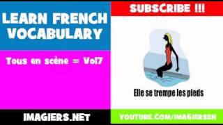 LEARN FRENCH VOCABULARY = Tous en scčne = Vol7