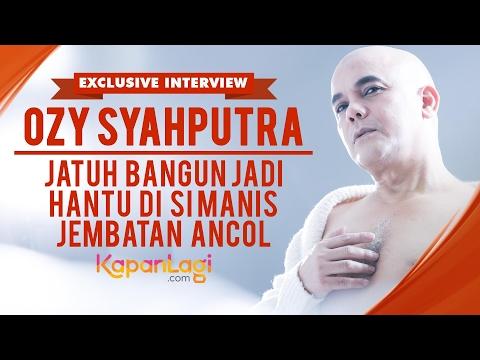 Ozy Syahputra - Jatuh Bangun Jadi 'Hantu'