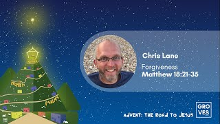 The challenge of forgiveness - Chris Lane - Advent: Road to Jesus The Groves Church, Chester, UK.