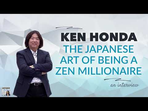 Ken Honda: The Japanese Art Of Being A Zen Millionaire | Afford Anything Podcast (Audio-Only)