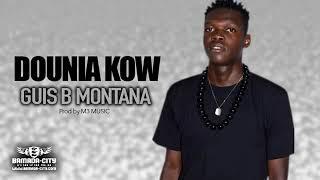 GUIS B MONTANA - DOUNIA KOW Prod by GXNG XTAR