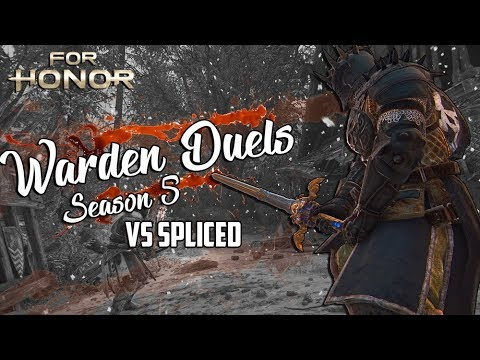 For Honor: Season 5 Warden Duels ft. Spliced