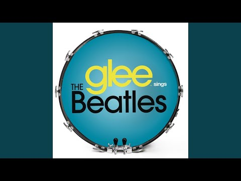 You've Got To Hide Your Love Away (Glee Cast Version)