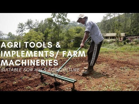 Agri Tools & Implements /  Farm Machineries Suitable For Hills Agriculture | 2019