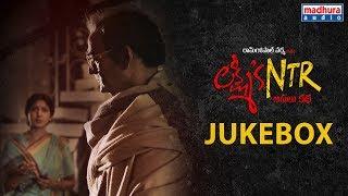 Lakshmi's NTR JukeBox   Lakshmi's NTR Movie Songs   RGV   Kalyani Malik   Sira Sri   Madhura Audio
