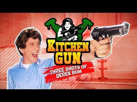 Kitchen Gun 3 Shots Of Derek Bum