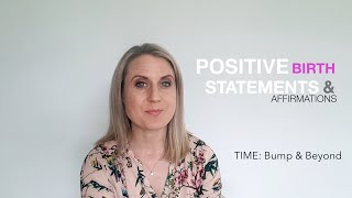 TIME to talk about Positive Birth Statements