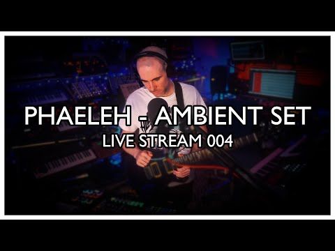 Phaeleh - Live Ambient Stream - Synths, Guitars, Loopers, FX + more... // Live Stream 004
