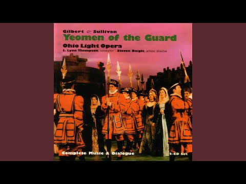 Yeomen of the Guard: Act 1: Finale: Oh, Sergeant Meryll